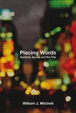 Placing Words – Symbols, Space and the City