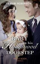 Robinson, L: Baby On His Hollywood Doorstep