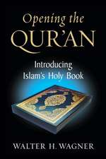 Opening the Qur'an: Introducing Islam's Holy Book