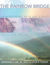 The Rainbow Bridge:  Rainbows in Art, Myth, and Science