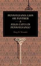 Pennsylvania Lion or Panther & Felis Catus in Pennsylvania?