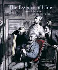 The Essence of Line:  French Drawings from Ingres to Degas