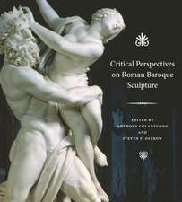 Critical Perspectives on Roman Baroque Sculpture:  Empire and the Politics of Scholarship, 1847-1918