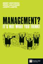 Mintzberg, H: Management? It's not what you think!
