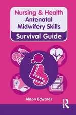 Antenatal Midwifery Skills:  Principles and Practice. Denzil Watson and Antony Head