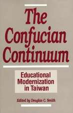 The Confucian Continuum: Educational Modernization in Taiwan