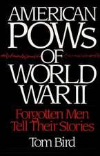 American POWs of World War II:  Forgotten Men Tell Their Stories