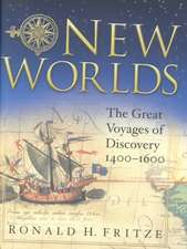 New Worlds:  The Great Voyages of Discovery 1400-1600