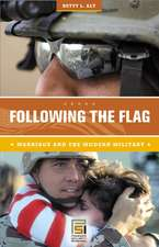 Following the Flag:  Marriage and the Modern Military