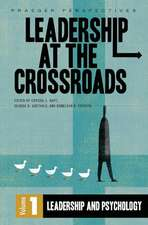 Leadership at the Crossroads: Volume 1, Leadership and Psychology