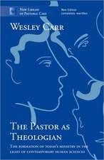 The Pastor as Theologian:  The Formation of Today's Ministry