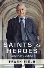 Saints and Heroes:  Inspiring Politics
