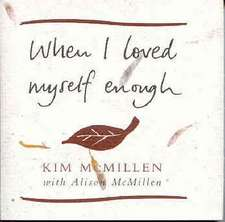 Mcmillen, K: When I Loved Myself Enough