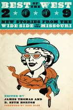 Best of the West 2009: New Stories from the Wide Side of the Missouri