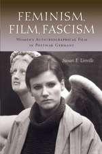 Feminism, Film, Fascism:  Women's Auto/Biographical Film in Postwar Germany