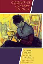 Cognitive Literary Studies:  Current Themes and New Directions