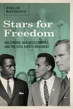 Stars for Freedom: Hollywood, Black Celebrities, and the Civil Rights Movement /]cemilie Raymond