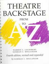 Theatre Backstage from A to Z:  Revised and Expanded