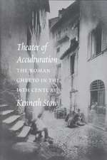 Theatre of Acculturation:  The Roman Ghetto in the Sixteenth Century