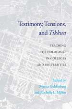 Testimony, Tensions, and Tikkun:  Teaching the Holocaust in Colleges and Universities
