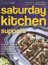 Saturday Kitchen Suppers - Foreword by Tom Kerridge:  Foreword by Mark Hix