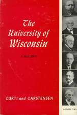 Univ Of Wisconsin: A History V2: Volume Ii: 1903-1945