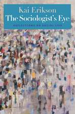 The Sociologist's Eye: Reflections on Social Life