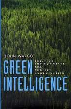 Green Intelligence – Creating Environments That Protect Human Health