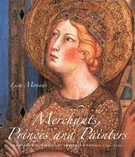 Merchants, Princes and Painters: Silk Fabrics in Italian and Northern Paintings, 1300-1550
