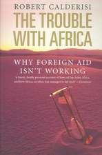 The Trouble with Africa – Why Foreign Aid Isn′t Working