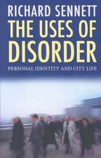 The Uses Of Disorder – Personal Identity and City Life