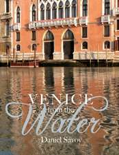 Venice from the Water – Architecture and Myth in an Early City