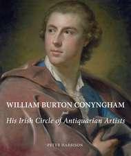 William Burton Conyngham and His Irish Circle of Antiquarian Artists