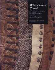 What Clothes Reveal: The Language of Clothing in Colonial and Federal America