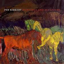 Per Kirkeby: Paintings and Sculpture