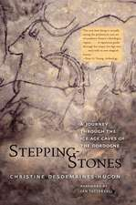Stepping–Stones – A Journey through the Ice Age Caves of the Dordogne