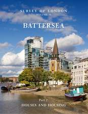 Survey of London: Battersea: Volume 50: Houses and Housing