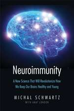 Neuroimmunity – How New Brain Science Will Revolutionize the Way We Live and Age