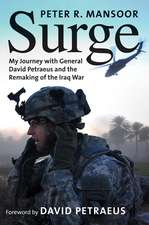 Surge: My Journey with General David Petraeus and the Remaking of the Iraq War