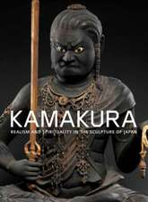 Kamakura – Realism and Spirituality in the Sculpture of Japan