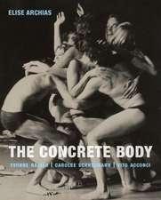 The Concrete Body: Yvonne Rainer, Carolee Schneemann, Vito Acconci