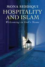 Hospitality and Islam – Welcoming in God`s Name