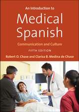 An Introduction to Medical Spanish: Communication and Culture, Fifth Edition