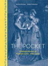 The Pocket: A Hidden History of Women's Lives, 1660–1900