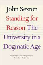 Standing for Reason: The University in a Dogmatic Age