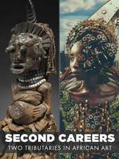 Second Careers: Two Tributaries in African Art