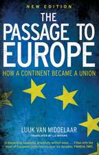 The Passage to Europe – How a Continent Became a Union