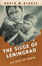 Glantz, D: The Siege of Leningrad