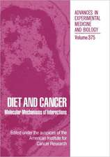 Diet and Cancer: Molecular Mechanisms of Interactions