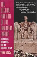 The Decline and Fall of the American Empire: Corruption, Decadence, and the American Dream